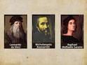 Leonardo da Vinci, Michelangelo Buonarroti and Raphael